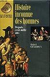 Histoire inconnue des hommes depuis cent mille ans - France loisirs - 01/01/1995