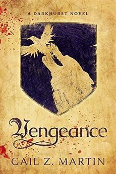 Vengeance: A Darkhurst Novel by [Gail Z. Martin]