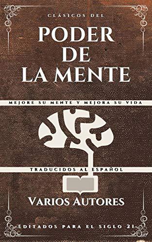 Book's Cover of Clásicos del Poder de la Mente: Mejore su mente y mejora su vida Versión Kindle