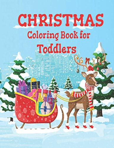 Christmas Coloring Book for Toddlers: Christmas Gift for Toddlers & Kids - 50 Pages to Color with Santa Claus, Reindeer, Snowmen & More!