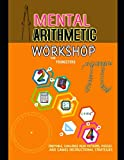 Mental Arithmetic Workshop For Youngsters: Enjoyable, Challenge Head Patterns, Puzzles And Games Instructional Strategies