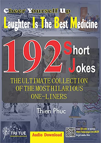 Cheer up yourself: Laughter is the best Medicine: 192 short jokes: (the huge collection of the Funniest hilarious one-liners) (English Edition)