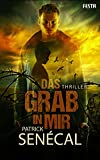 Das Grab in mir: Thriller - Patrick Senécal