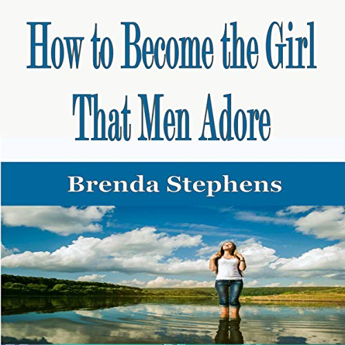 How to Become the Girl That Men Adore cover art