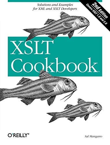 XSLT Cookbook: Solutions and Examples for XML and XSLT Developers (Cookbooks (O'Reilly))