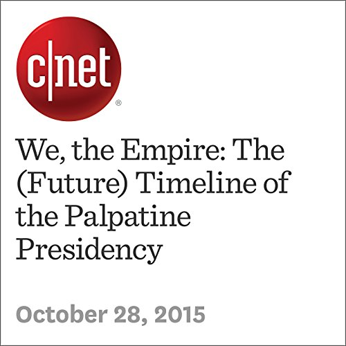 We, the Empire: The (Future) Timeline of the Palpatine Presidency