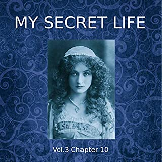My Secret Life: Volume Three Chapter Ten audiobook cover art