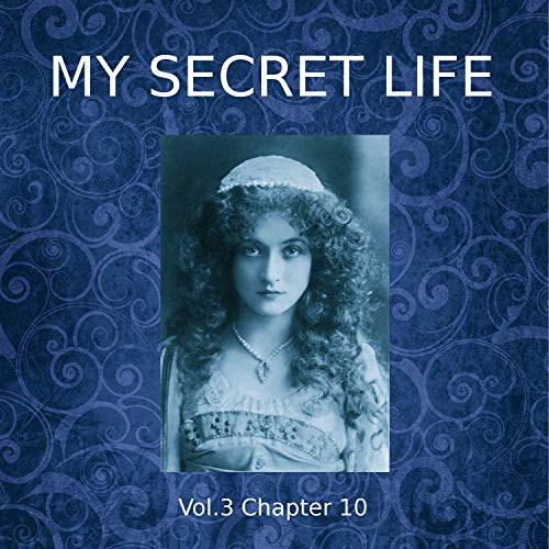 My Secret Life: Volume Three Chapter Ten cover art