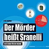 Der Mörder heißt Sranelli: Der Krimi für die Wanne (wasserfest - Badebuch für Erwachsene) (Badebücher für Erwachsene / Wasserfeste Bücher für große Leser): Der Krimi für die Wanne (Badebuch)