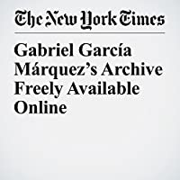 Gabriel García Márquez's Archive Freely Available Online's image