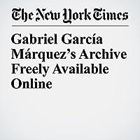 Gabriel García Márquez's Archive Freely Available Online's image