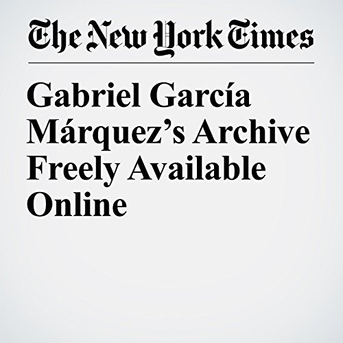 Gabriel García Márquez's Archive Freely Available Online copertina