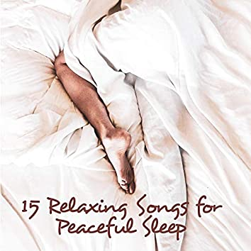 15 Relaxing Songs for Peaceful Sleep – Deep Harmony, Pure Relaxation, Music for Mind, Rest, Calm Down, Sleep Songs, Calming Lullabies