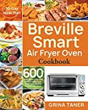 Breville Smart Air Fryer Oven Cookbook: 600 Affordable, Easy and Delicious Air Fryer Oven Recipes...