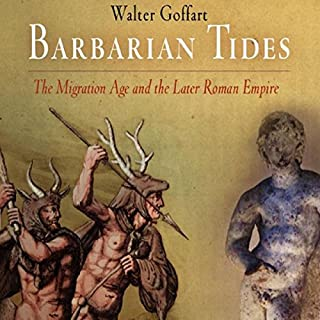 Barbarian Tides: The Migration Age and the Later Roman Empire Titelbild