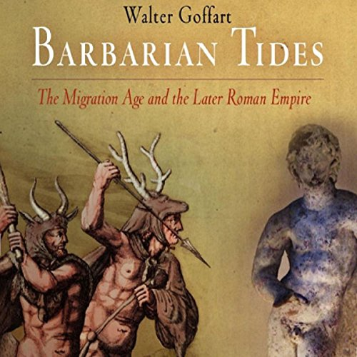Barbarian Tides: The Migration Age and the Later Roman Empire cover art