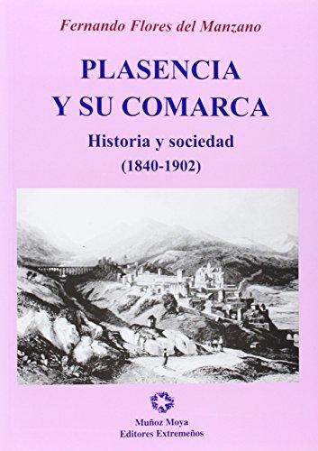PLASENCIA Y SU COMARCA. HISTORIA Y SOCIEDAD (1840-1902)
