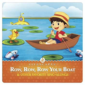 Row, Row, Row Your Boat and Other Favorite Sing-Alongs