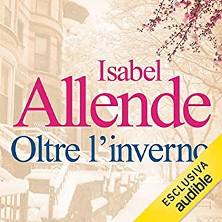 Oltre l'inverno                   By:                                                                                                                                 Isabel Allende                               Narrated by:                                                                                                                                 Evelina Nazzari                      Length: 10 hrs and 17 mins     2 ratings     Overall 3.5