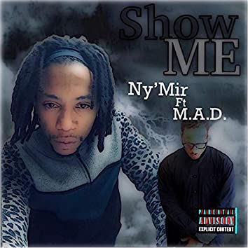 Show Me (feat. M.A.D. Mike)