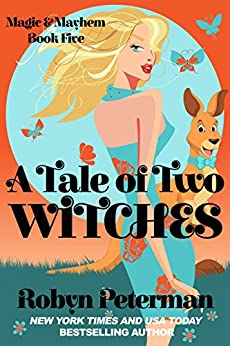 A Tale Of Two Witches: Magic and Mayhem Book Five by [Robyn  Peterman]