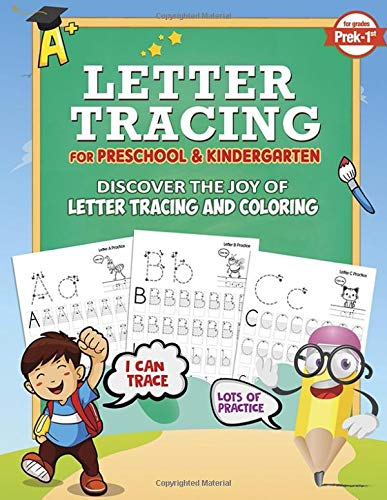 Letter Tracing and Coloring For Preschool and kindergarten: Discover The Joy From Kindergarten Workbook