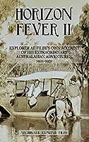 Horizon Fever II: Explorer A E Filby's own account of his extraordinary Australasian Adventures, 1921-1931