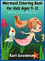 Mermaid Coloring Book for Kids Ages 4-12: 400 Cute, Unique Coloring Pages
