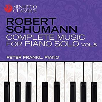 Schumann: Complete Music for Piano Solo, Vol. 8