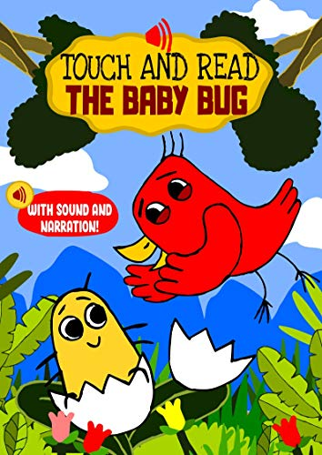 Touch and Read The Baby Bug - An early reader interactive story with sounds and narration for toddlers and kids aged 3 to 5 years: A learn to read book to teach children sight words (Happy Bird 2)