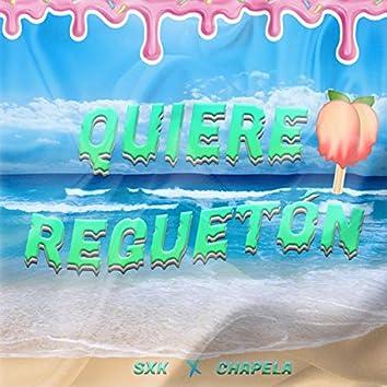 Quiere Reguetón (feat. Chapela)
