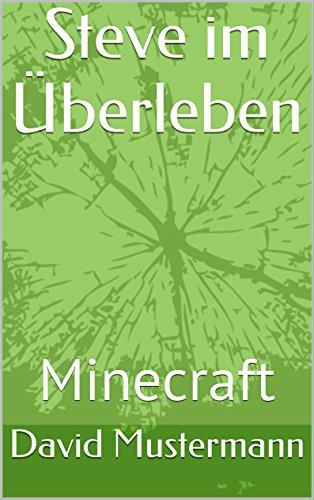 Steve im Überleben: Minecraft