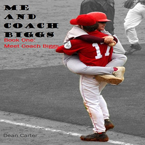 Couverture de Me and Coach Biggs: Book One: Meet Coach Biggs