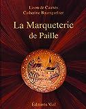 ISBN zu Le Marqueterie De Paille: Edition bilingue français-anglais