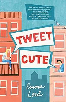 Tweet Cute: A Novel by [Emma Lord]