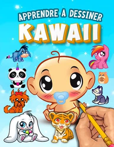 Apprendre à dessiner Kawaii: Livre de dessin Kawaii étape par étape pour les enfants   dessins super mignons - animaux, chibi, objets, fleurs, nourriture, créatures magiques et plus encore!