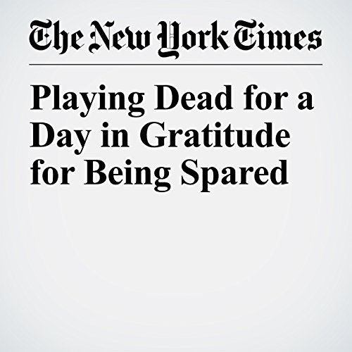 Playing Dead for a Day in Gratitude for Being Spared copertina