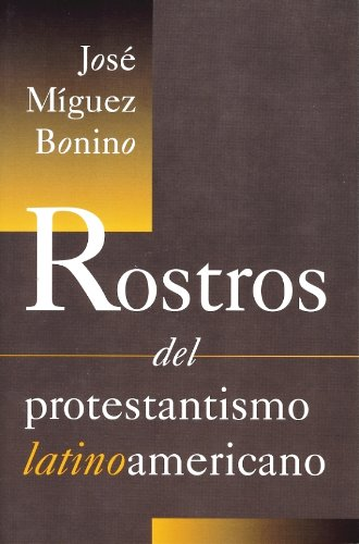 Rostros Del Protestantismo Latinoamericano (Spanish and English Edition)