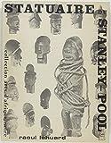 Statuaire du Stanley-Pool - Contribution à l'étude des arts et techniques des peuples téké, lari, bembé, sundi et bwendé de la République populaire du Congo (Collection Arts d'Afrique noire)