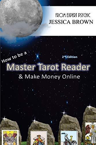 How To Be A Master Tarot Reader: & Make Money Online