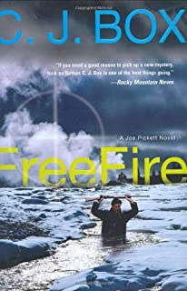 By C. J. Box Free Fire (1st First Edition) [Hardcover]