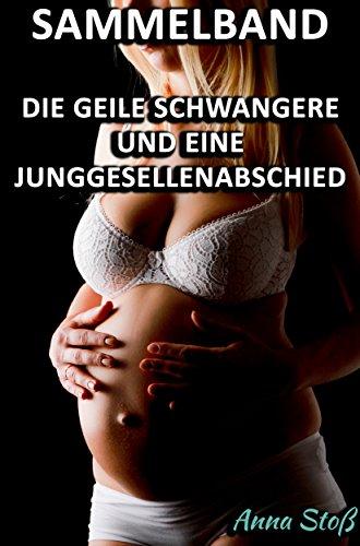 Sammelband - Die geile Schwangere und eine Junggesellenabschied: Vier erotische BDSM Geschichten