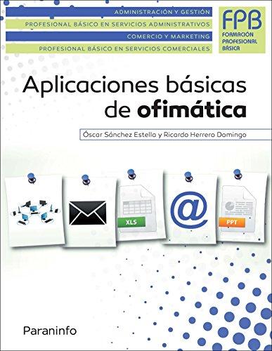 Aplicaciones básicas de ofimática (Administracion Y Gestion)