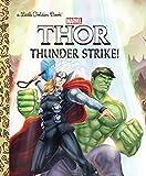 MIGHTY THOR LITTLE GOLDEN BOOK THUNDER STRIKE (Little Golden Books: Thor)