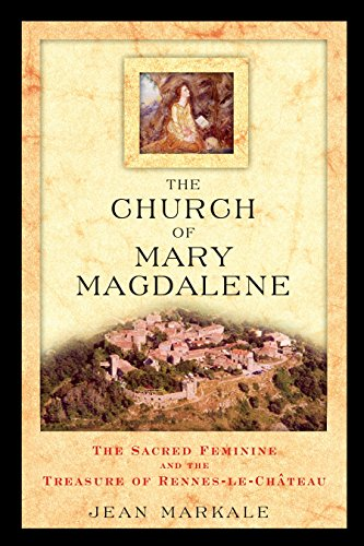Compare Textbook Prices for The Church of Mary Magdalene: The Sacred Feminine and the Treasure of Rennes-le-Chateau  ISBN 9780892811991 by Markale, Jean