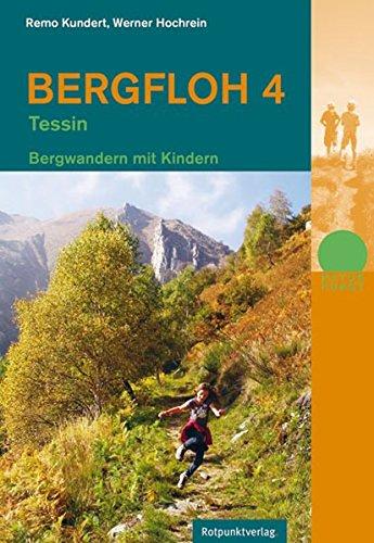 Bergfloh 4 - Tessin: Bergwandern mit Kindern (Naturpunkt)