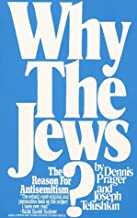 Why The Jews? The Reason for Antisemitism by Dennis Prager (1985-04-17)