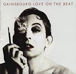 1984 : Serge Gainsbourg > Love on The Beat