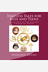 Timeless Tales for Kids and Teens: Presented by The Golden Thread of Truth Paperback