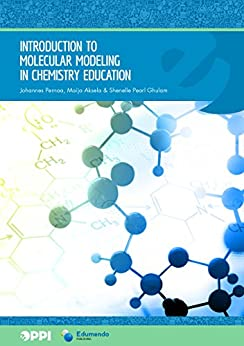 Introduction to Molecular Modeling in Chemistry Education by [Johannes Pernaa, Maija Aksela, Shenelle Pearl Ghulam]